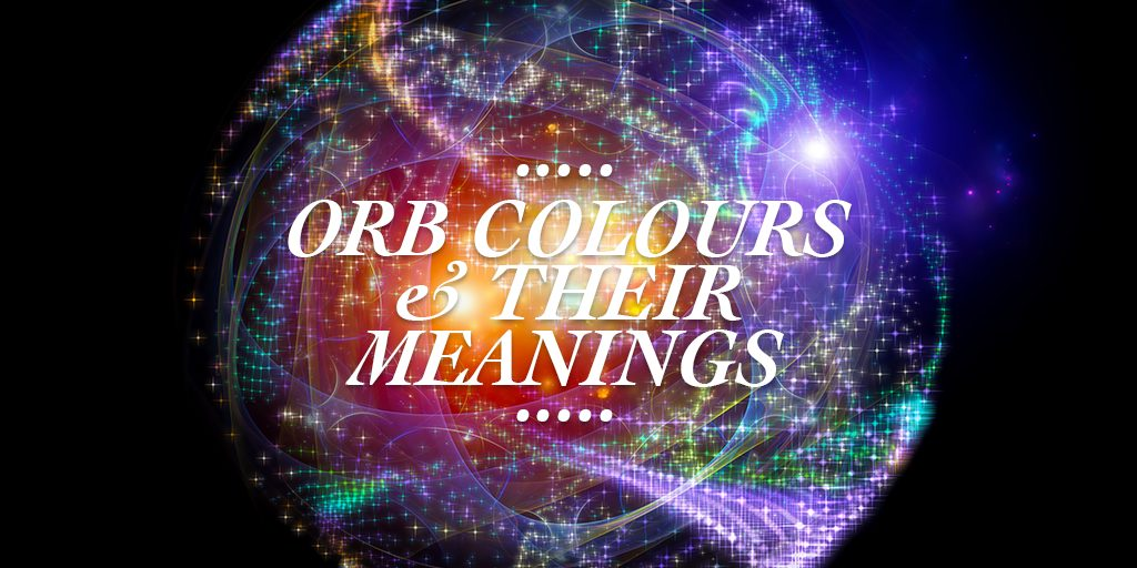Orb Colours and Their Meanings | Wishing Moon